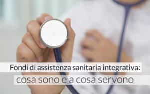 fondi di assistenza sanitaria integrativa