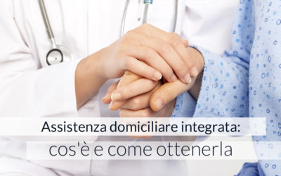 Assistenza domiciliare integrata: cos'è e come ottenerla