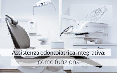 Assistenza odontoiatrica integrativa: come funziona