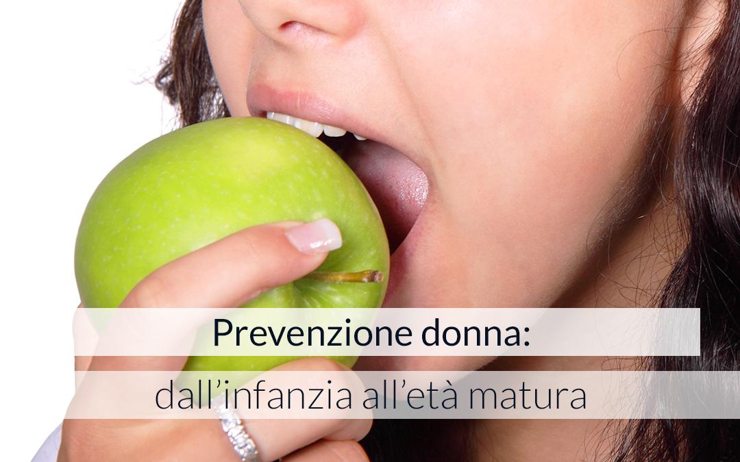 Prevenzione Donna: dall'infanzia all'età matura