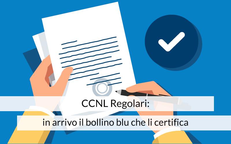 CCNL Regolari: in arrivo il bollino blu che li certifica