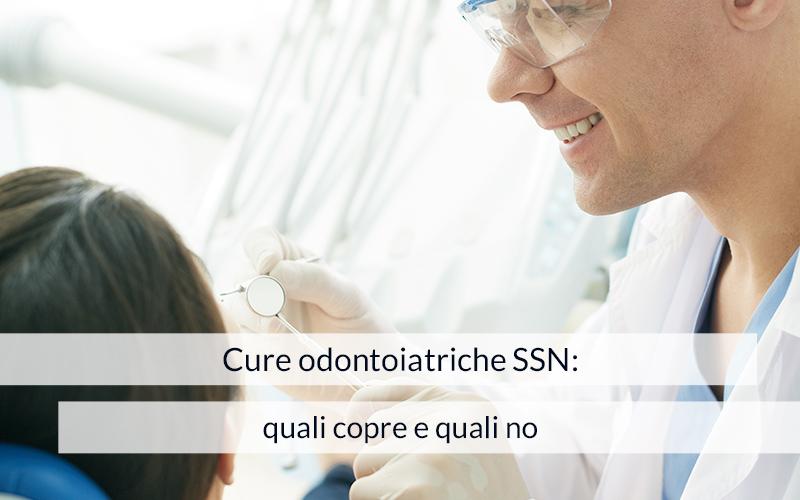 Cure odontoiatriche SSN: quali copre e quali no