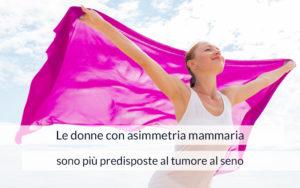 asimmetria mammaria tumore al seno