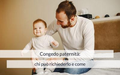 Congedo paternità: chi può richiederlo e come
