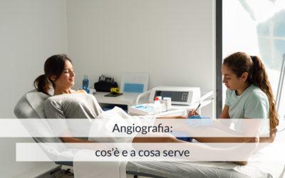 Angiografia: cos'è e a cosa serve